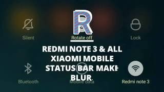 All xiaomi mobile and redmi note 3 status bar make blur look amezing