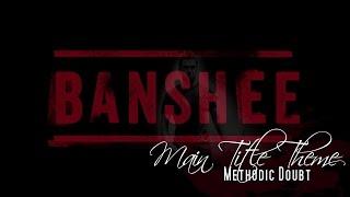 Banshee Main Title Theme - Methodic Doubt (Banshee Soundtrack)