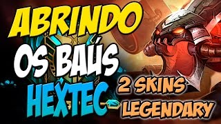2 SKINS LENDÁRIAS , QUE SORTE - ABRINDO BAÚS HEXTEC - LEAGUE OF LEGENDS