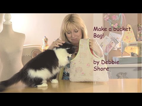 Sewing a simple bucket style bag  by Debbie Shore