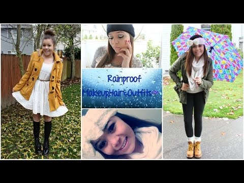 Rainproof makeup,hair&outfits!