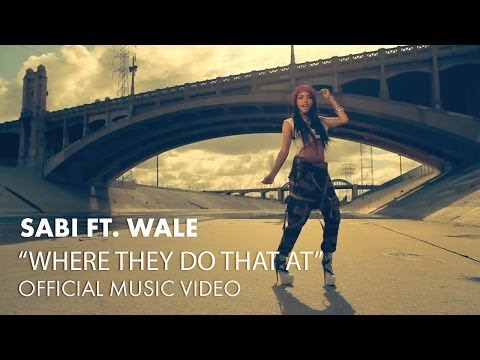Sabi ft. Wale - Where They Do That At [Official Music Video]