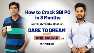How to Crack SBI PO in 3 Months | Dare to Dream With Anil Nagar 2.0 | EPISODE 2