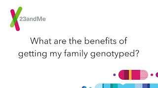 23andMe FAQ: Getting your family tested