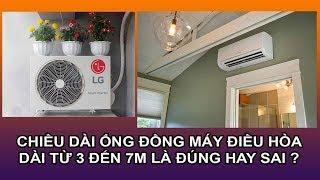 Chiều dài tối thiểu ống đồng máy lạnh là 3M ĐÚNG hay SAI