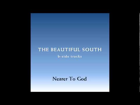Beautiful South - Nearer To God