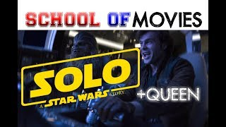 Solo: A Star Wars Story Trailer Re-Cut to Seven Seas of Rhye by Queen - School of Movies