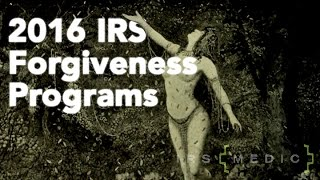 IRS Tax Debt Forgiveness Programs 2016