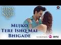 Mujko Tere Ishq Mai Bhigade | Jeena Isi Ka Naam Hai | Himansh & Manjari | Ankit Tiwari | Harry Anand