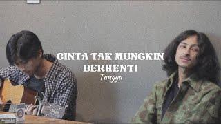 Download lagu Cinta Tak Mungkin Berhenti - Tangga  || kingweswey Cover
