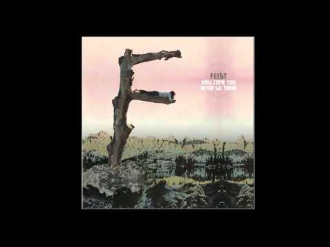 Feist - How Come You Never Go There