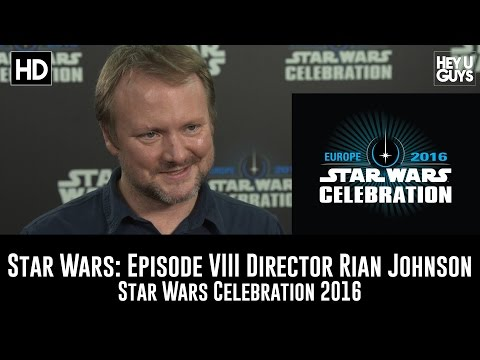 Star Wars: Episode VIII Director Rian Johnson Interview - Star Wars Celebration 2016