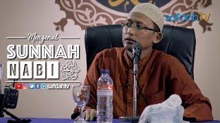Kajian Ilmiah: Mengenal Sunnah Nabi - Ustadz Badru Salam, Lc