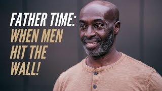 Father Time: When Men Hit The Wall!