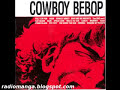 Cowboy Bebop OST 1 - The Egg and I
