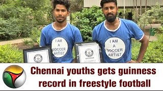Chennai youths gets guinness record in freestyle football