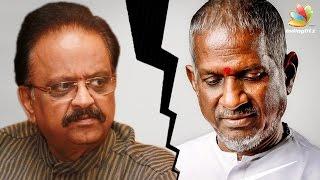 What went wrong between SP Balasubramaniam and Ilayaraja? | Latest Tamil Cinema News