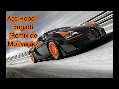 Ace Hood - Bugatti (Remix de Motivação)