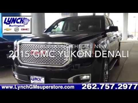 All New 2015 GMC Yukon Denali at Lynch Superstore in Burlington, WI