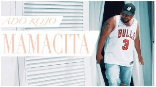 Ado Kojo - Mamacita (prod. by Phil theBeat & Mike Singer)  [ Offizielles Musikvideo ]