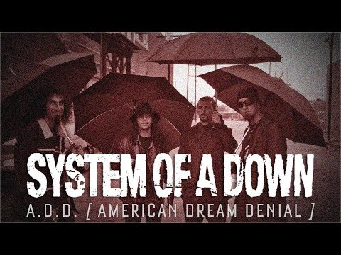 System Of A Down - American Dream