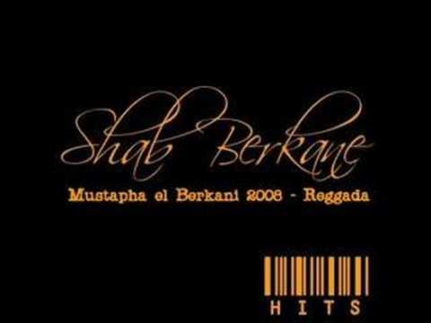 Shab Berkane Hits - Mustapha el Berkani 2008 Reggada
