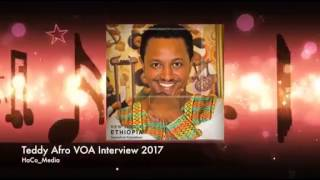 Teddy Afro interview with VOA 2017 NEW VIDEO