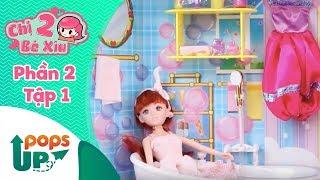 Chị Hai Bé Xíu (Phần 2) - Tập 1 - Nhà Tắm Mộng Mơ - Búp Bê Barbie