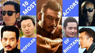 10 Most Popular Actors of Bhutan