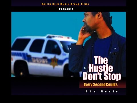 Rollin Rich Music Group The Hustle Don't Stop Every Second Counts The Movie Part 1