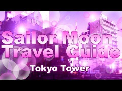 Sailor Moon's Tokyo Tower Travel Guide / 美少女戦士セーラームーンの東京タワー