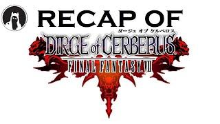 What happened in Dirge of Cerberus: Final Fantasy VII? (RECAPitation)