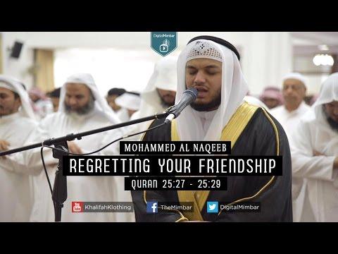 Regretting your Friendship | Quran 25:27 - 25:29 - Mohammed Al Naqeeb