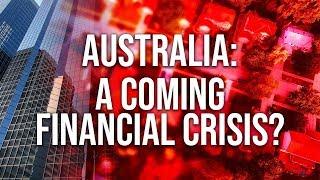Australia - A Coming Financial Crisis?