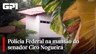 Polícia Federal na mansão do senador Ciro Nogueira