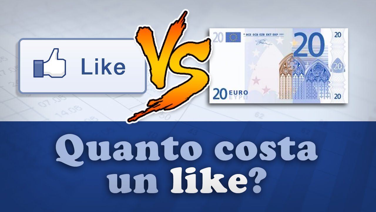 Quanto costa un like youtube for Quanto costa abbaiare un mantello