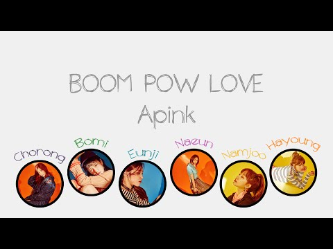Boom Pow Love - Apink (에이핑크) [HAN/ROM/ENG COLOR CODED LYRICS]