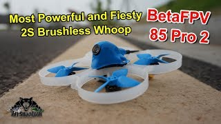 BetaFPV 85 Pro 2 The Best 2S FPV Whoop of the Year Drone Flight Review