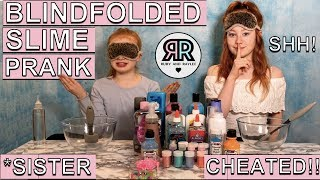 SISTER CHEATED!!! Blindfolded Slime Challenge | SURPRISE SLIME PRANK | RUBY AND RAYLEE