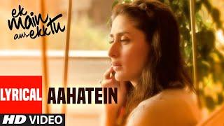 Lyrical  Teri Aahatein  Ek Main Aur Ekk Tu  Imran Khan Kareena Kapoor  Hindi Love Songs