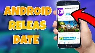 Fortnite Android - When will Fortnite Mobile come out for Android?!