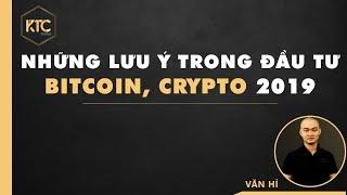 #436 - Những Lưu Ý Trong Đầu Tư Bitcoin, Crypto Trong Năm 2019