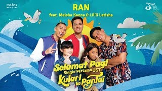 Download Lagu RAN feat. Maisha Kanna & Lil'li Latisha - Selamat Pagi (OST Kulari Ke Pantai) | Official Video Clip Gratis STAFABAND