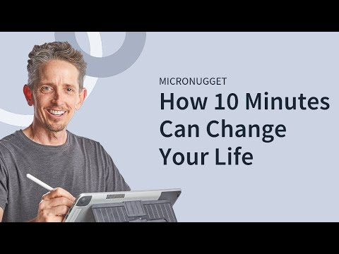 How 10 Minutes Can Change Your Life