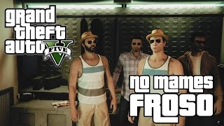 Un día normal con Froso :v | GTA V FAIL