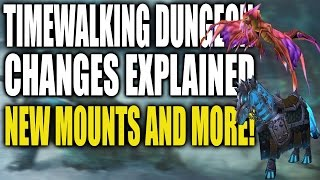 Timewalking Dungeon Changes Explained - New Mounts and More!