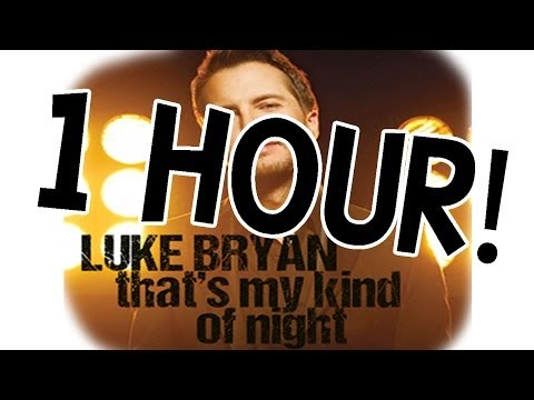 Luke Bryan - That's My Kind Of Night (1 Hour Version) video