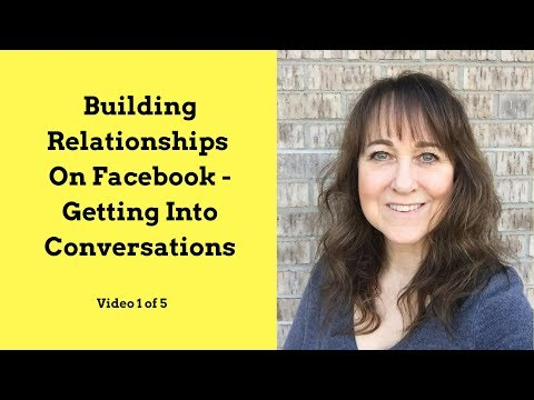 Building Relationships On Facebook | Getting Into Conversations Video 1 Of 5