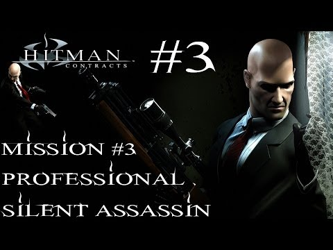 Hitman: Contracts - Professional Silent Assassin HD Walkthrough - Part 3 - Mission #3