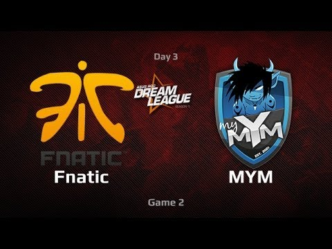 Fnatic vs MYM, DreamLeague Day 3, Game 2